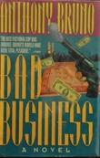 BAD BUSINESS by Anthony Bruno