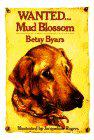 WANTED...MUD BLOSSOM by Betsy Byars