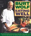 EATING WELL by Burt Wolf