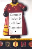 CERAMIC UNCLES AND CELLULOID MAMMIES