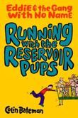 RUNNING WITH THE RESERVOIR PUPS