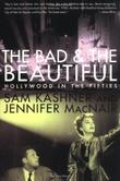 THE BAD AND THE BEAUTIFUL by Sam Kashner
