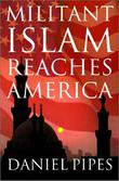 MILITANT ISLAM REACHES AMERICA by Daniel Pipes