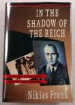 IN THE SHADOW OF THE REICH by Niklas Frank