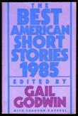 THE BEST AMERICAN SHORT STORIES, 1985 by Shannon Ravenel