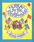 HURRAY FOR THE FOURTH OF JULY by Wendy Watson