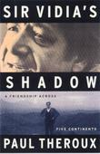 SIR VIDIA'S SHADOW by Paul Theroux
