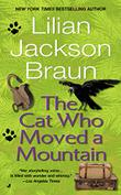 THE CAT WHO MOVED A MOUNTAIN by Lilian Jackson Braun