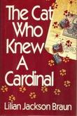 THE CAT WHO KNEW A CARDINAL by Lilian Jackson Braun