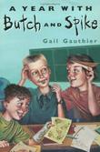 A YEAR WITH BUTCH AND SPIKE by Gail Gauthier