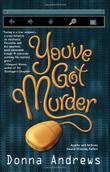YOU'VE GOT MURDER by Donna Andrews