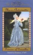 MARIE ANTOINETTE, PRINCESS OF VERSAILLES by Kathryn Lasky
