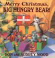 MERRY CHRISTMAS, BIG HUNGRY BEAR! by Don Wood