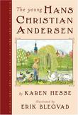 THE YOUNG HANS CHRISTIAN ANDERSEN by Karen Hesse
