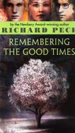 REMEMBERING THE GOOD TIMES by Richard Peck