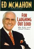 FOR LAUGHING OUT LOUD by Ed McMahon