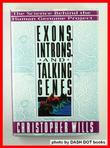 EXONS, INTRONS, AND TALKING GENES