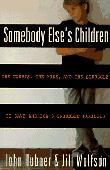 SOMEBODY ELSE'S CHILDREN