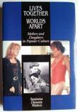 LIVES TOGETHER/WORLDS APART