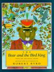 THE BEAR AND THE BIRD KING by Jacob Grimm