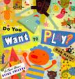DO YOU WANT TO PLAY? by Bob Kolar