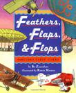 FEATHERS, FLAPS, AND FLOPS