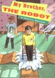 MY BROTHER, THE ROBOT by Bonny Becker