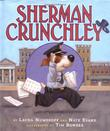 SHERMAN CRUNCHLEY by Laura Numeroff