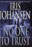 NO ONE TO TRUST by Iris Johansen