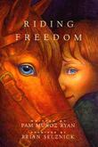 RIDING FREEDOM by Pam Muñoz Ryan