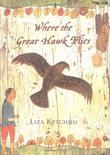 WHERE THE GREAT HAWK FLIES