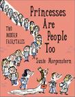 PRINCESSES ARE PEOPLE, TOO