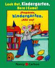 LOOK OUT KINDERGARTEN, HERE I COME!/¡PREPÁRATE, KINDERGARTEN, ALLÁ VOY! by Nancy Carlson
