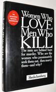 WOMEN WHO LOVE MEN WHO KILL