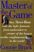 MASTER OF THE GAME by Connie Bruck