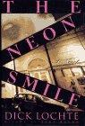 THE NEON SMILE by Dick Lochte