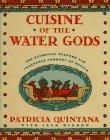 CUISINE OF THE WATER GODS by Patricia Quintana