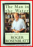 THE MAN IN THE WATER by Roger Rosenblatt