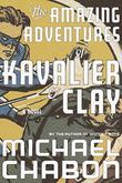 THE AMAZING ADVENTURES OF KAVALIER AND CLAY by Michael Chabon