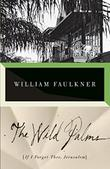 THE WILD PALMS by William Faulkner