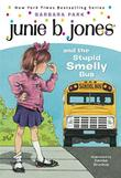 JUNIE B. JONES AND THE STUPID SMELLY BUS by Barbara Park
