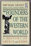 THE FOUNDERS OF THE WESTERN WORLD by Michael Grant