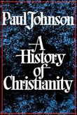 HISTORY OF CHRISTIANITY by Paul Johnson