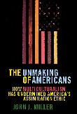 THE UNMAKING OF AMERICANS