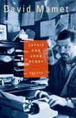 JAFSIE AND JOHN HENRY by David Mamet