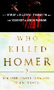 WHO KILLED HOMER? by Victor Davis Hanson