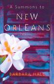 A SUMMONS TO NEW ORLEANS by Barbara Hall