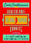 ENOLA PRUDHOMME'S LOW-CALORIE CAJUN COOKING by Enola Prudhomme
