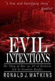 EVIL INTENTIONS by Ronald J. Watkins
