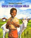 OVER THE GREEN HILLS by Rachel Isadora